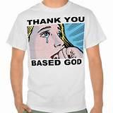 Thank You Based God Tee
